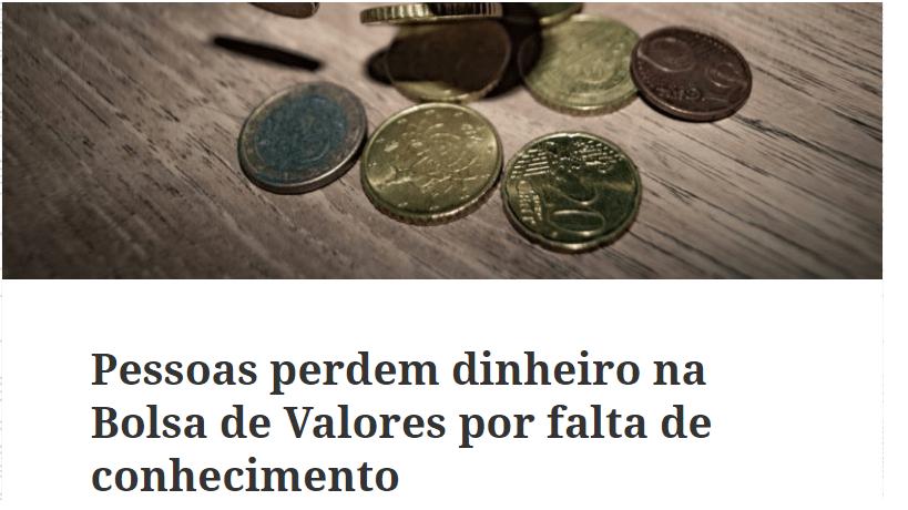 Pessoas perdem dinheiro na Bolsa de Valores por falta de conhecimento